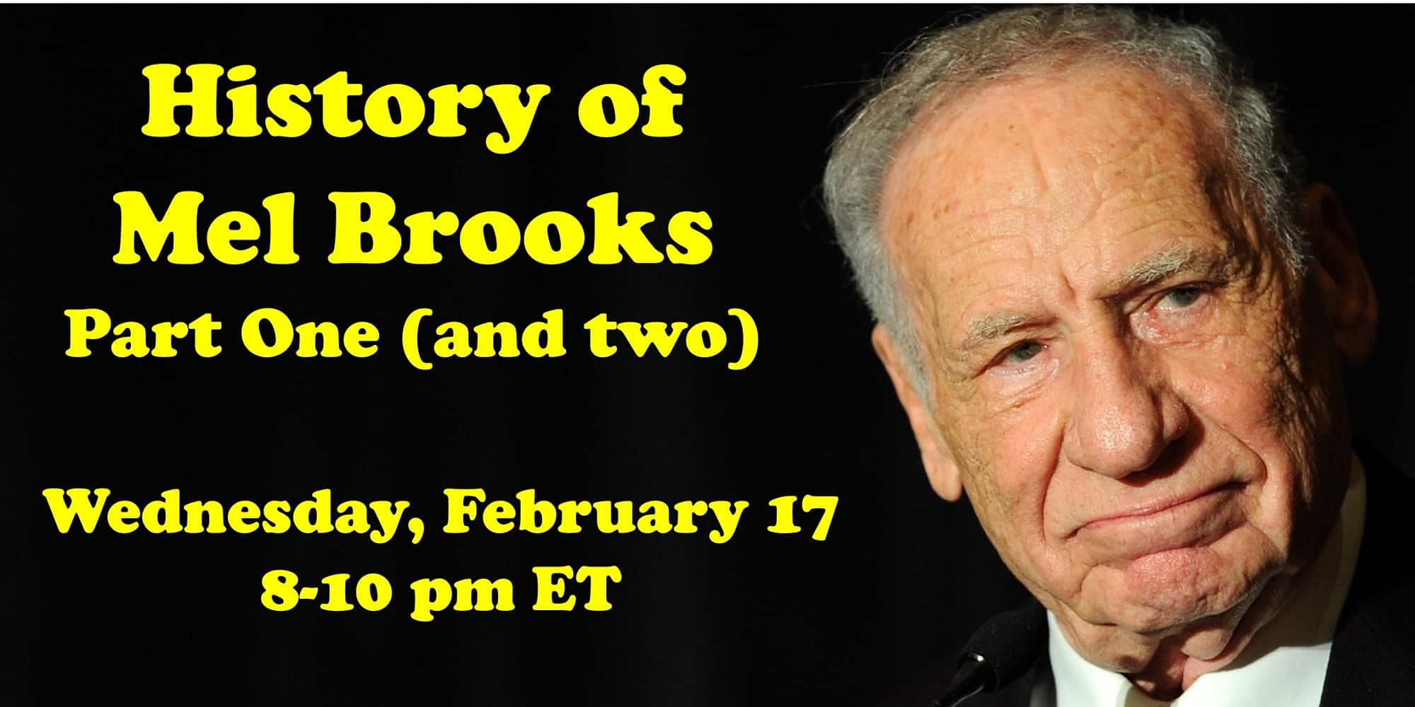 History of Mel Brooks, Parts One and Two