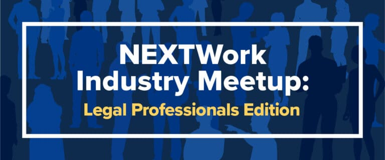 NEXTWork Industry Meetup: Legal Professionals Edition