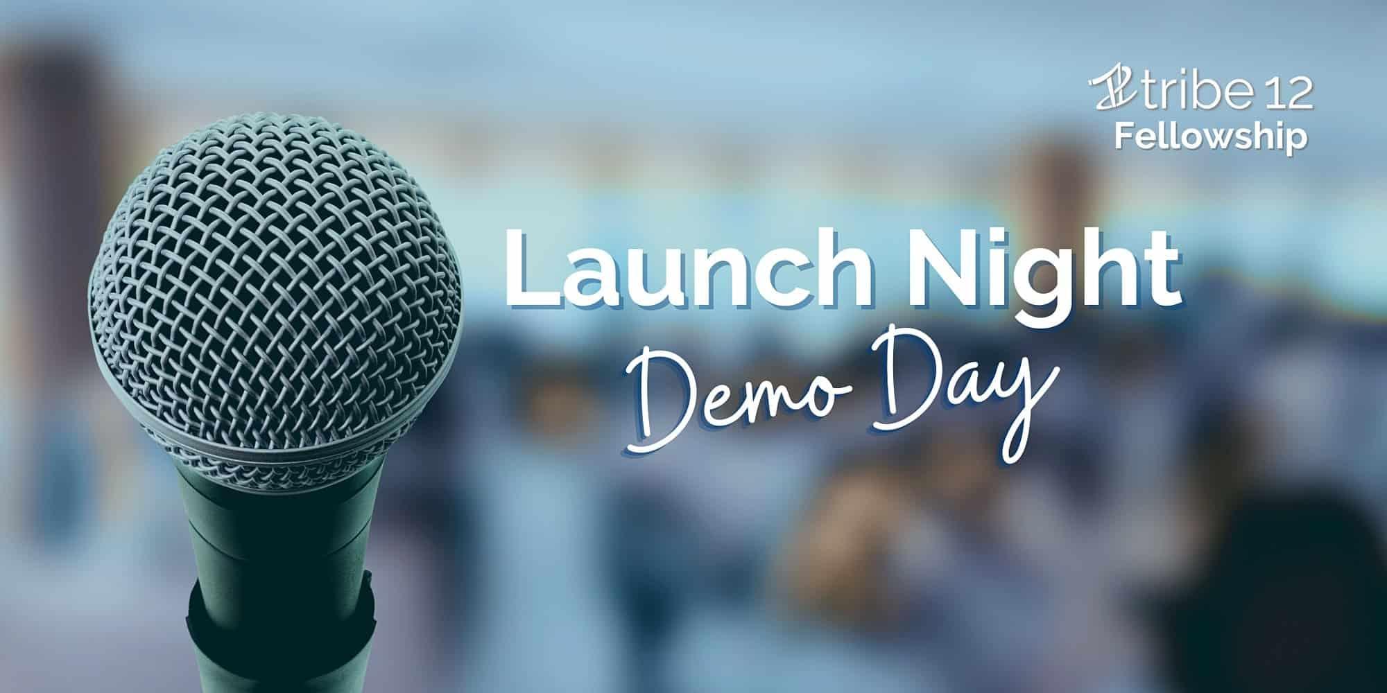 2021 Tribe 12 Fellowship Launch Night: Demo Day