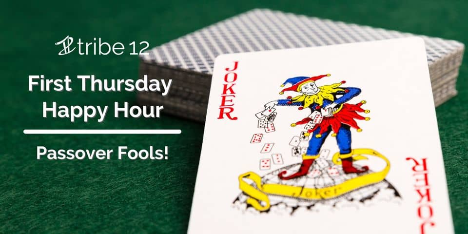 First Thursday Happy Hour: Passover Fools!