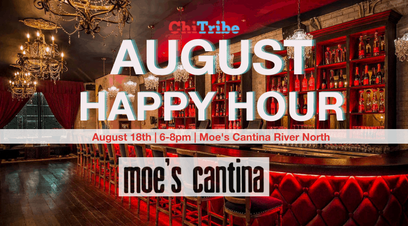 ChiTribe August Happy Hour at Moe's Cantina River North