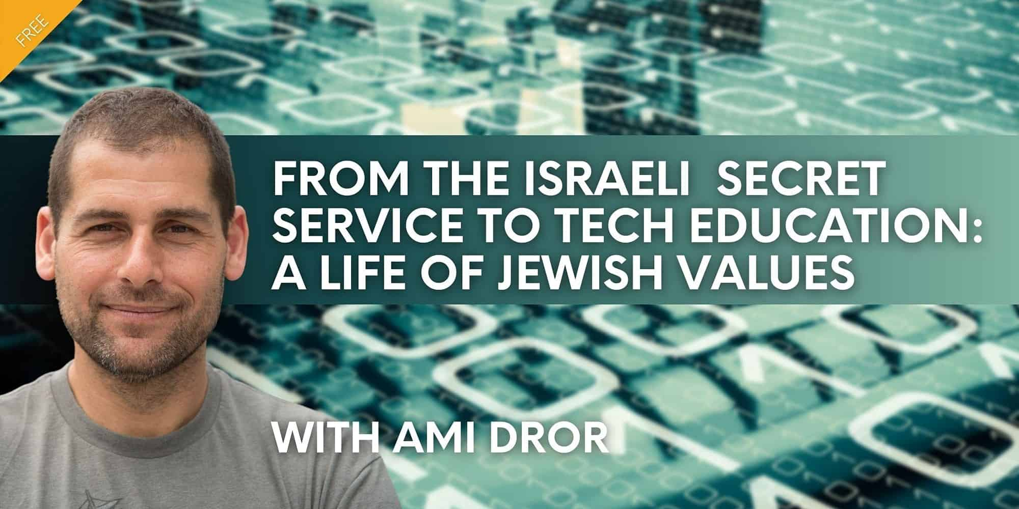 From the Israeli Secret Service to Tech Education: A Life of Jewish Values