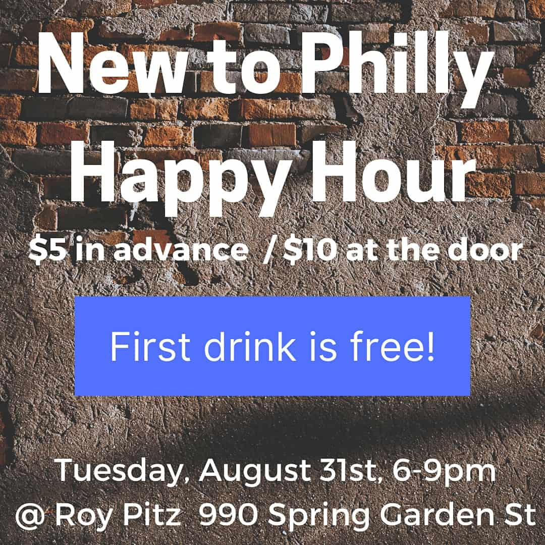 New to Philly Happy Hour 2021!