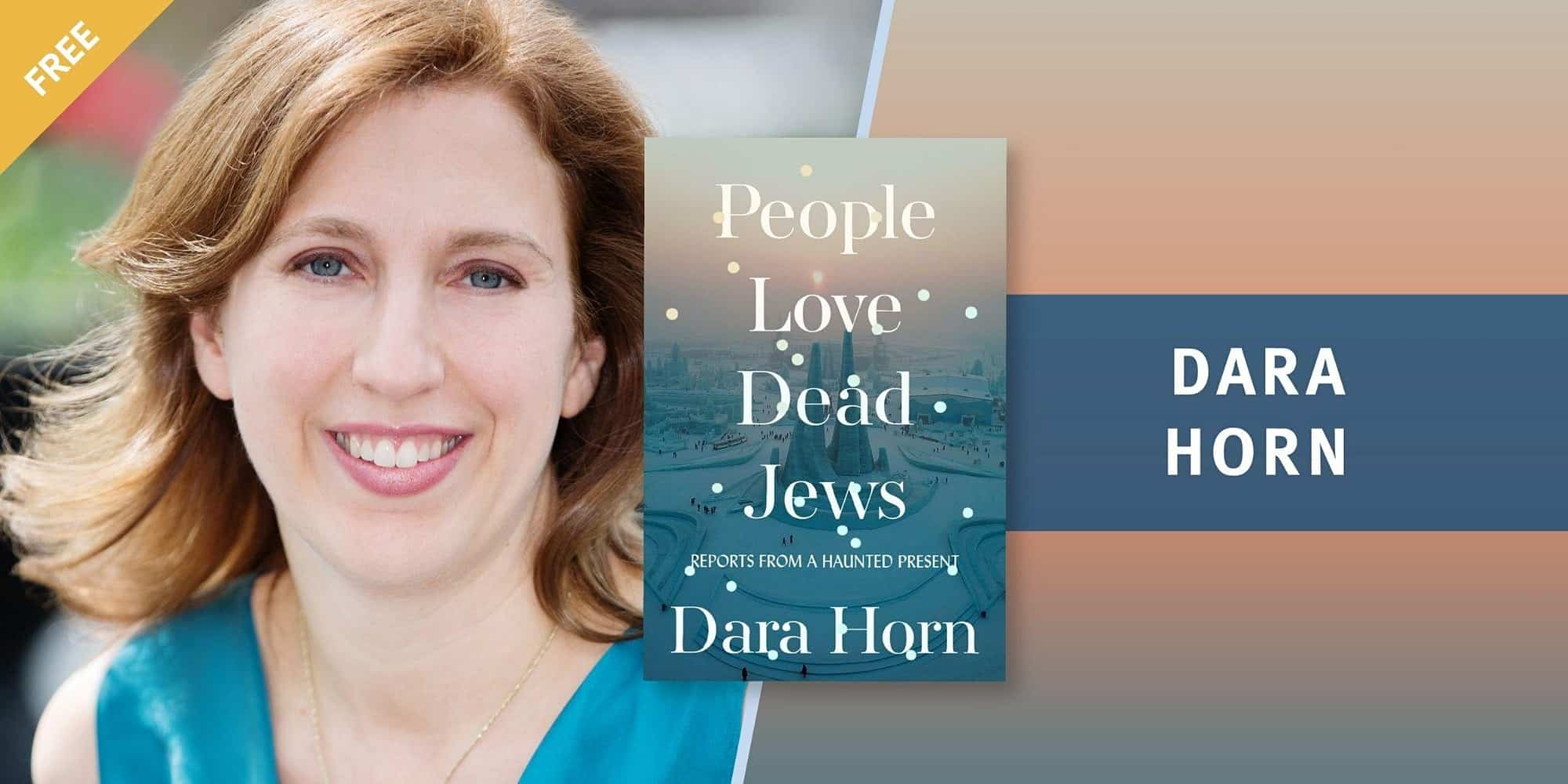 Book Talk: People Love Dead Jews: Reports from a Haunted Present with Dara