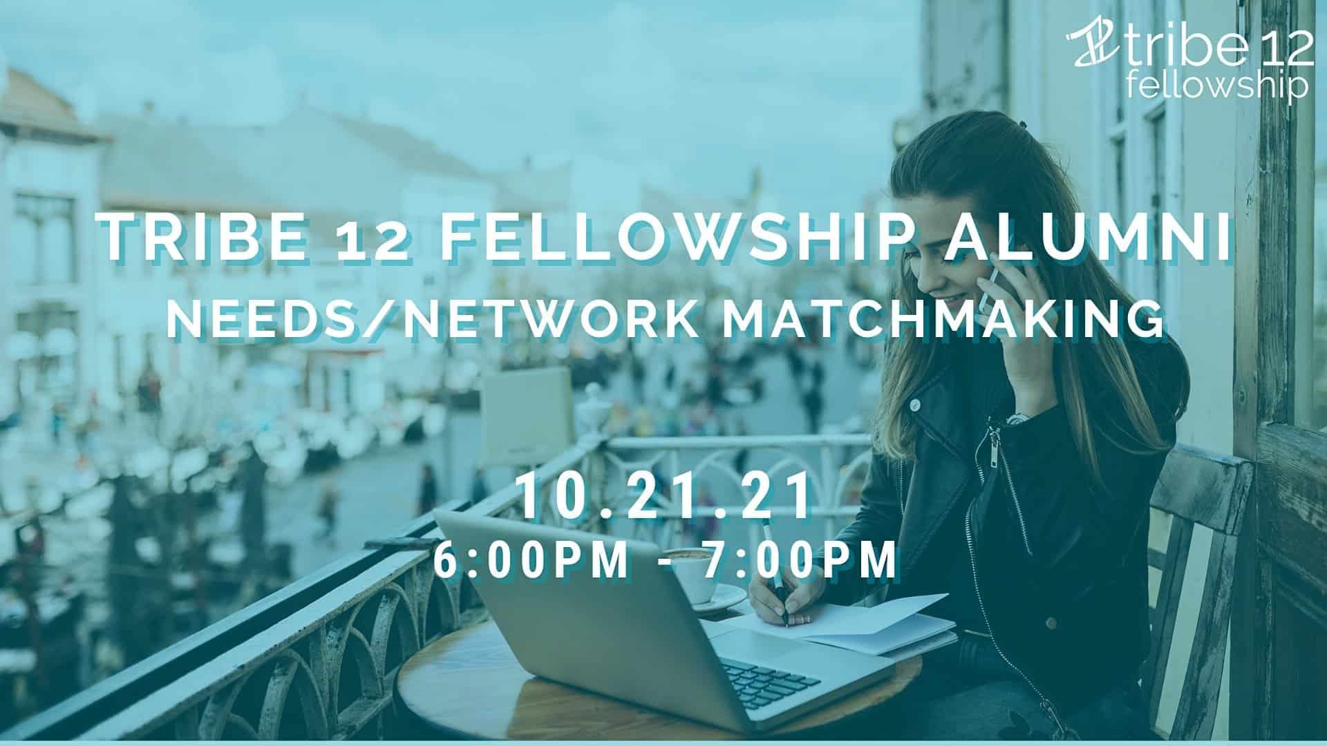 Tribe 12 Fellowship Alumni - Virtual Network/Needs Matchmaking!